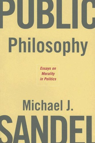 Public Philosophy Essays on Morality in Politics  2005 edition cover