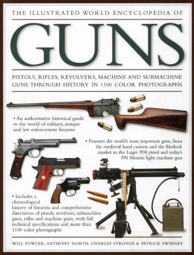 Illustrated World Encyclopedia of Guns Pistols, Rifles, Revolvers, Machine and Submachine Guns Through History in 1200 Colour Photographs  2009 edition cover