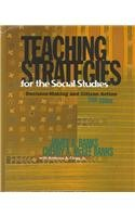 Teaching Strategies for the Social Studies Decision-Making and Citizen Action 5th 1999 (Revised) edition cover