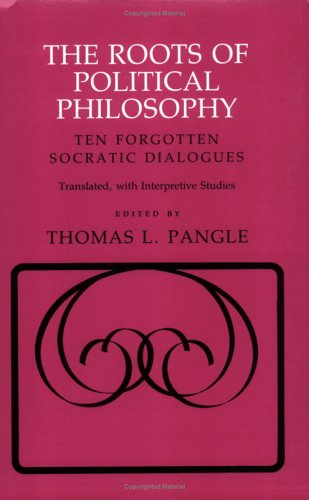 Roots of Political Philosophy Ten Forgotten Socratic Dialogues  1987 edition cover
