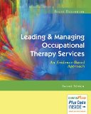 Leading and Managing Occupational Therapy Services An Evidence-Based Approach 2nd 2016 (Revised) 9780803643659 Front Cover