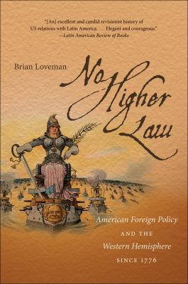 No Higher Law American Foreign Policy and the Western Hemisphere Since 1776  2012 edition cover