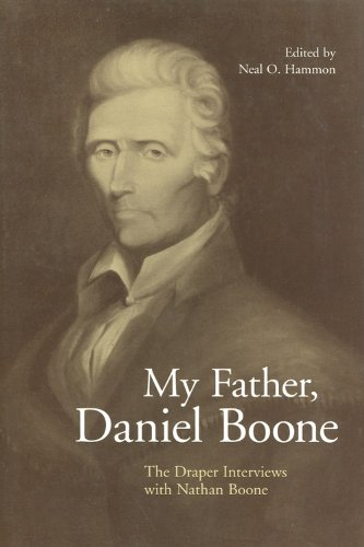 My Father, Daniel Boone The Draper Interviews with Nathan Boone N/A edition cover