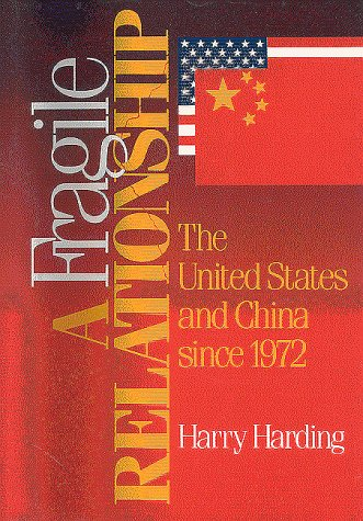 Fragile Relationship The United States and China since 1972  1992 edition cover