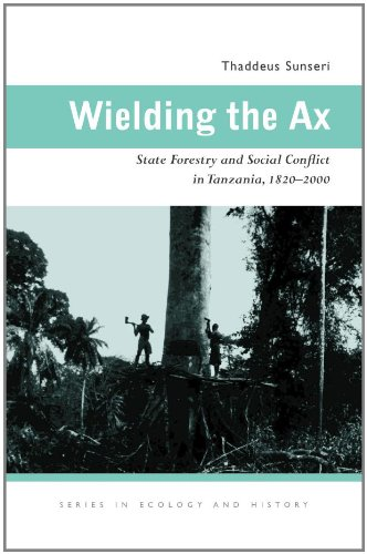 Wielding the Ax State Forestry and Social Conflict in Tanzania, 1820-2000  2009 edition cover