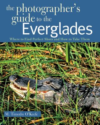 Photographers Guide to the Everglades  N/A 9780881508659 Front Cover