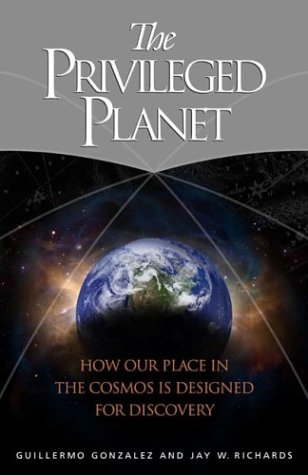 Privileged Planet How Our Place in the Cosmos Is Designed for Discovery  2004 edition cover