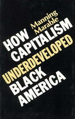 How Capitalism Underdeveloped Black America Problems in Race, Political Economy, and Society N/A edition cover