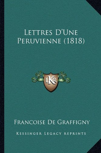 Lettres D'une Peruvienne N/A 9781168062659 Front Cover