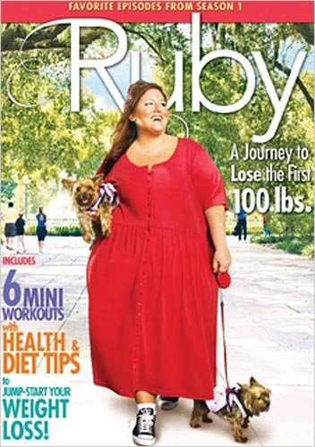 Ruby: a Journey to Lose the First 100 Lbs.: Season One  2009 9781400315659 Front Cover