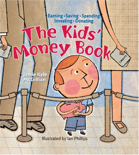 Kids' Money Book Earning * Saving * Spending * Investing * Donating  2005 9781402717659 Front Cover