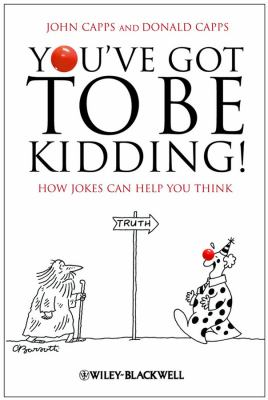 You've Got to Be Kidding! How Jokes Can Help You Think  2009 9781405196659 Front Cover