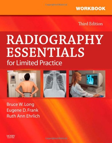 Workbook and Licensure Exam Prep for Radiography Essentials for Limited Practice  3rd 2009 edition cover