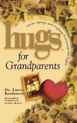 Hugs for Grandparents Stories, Sayings, and Scriptures to Encourage And N/A 9781439124659 Front Cover