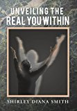 Unveiling the Real You Within  N/A 9781483626659 Front Cover