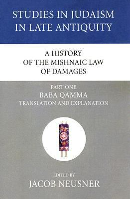 History of the Mishnaic Law of Damages Baba Qamma Translation and Explanation N/A 9781556353659 Front Cover