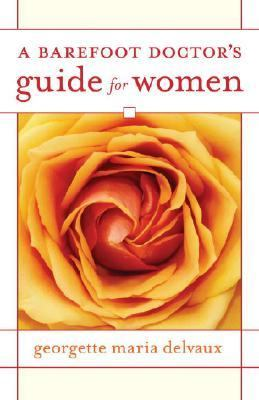 Barefoot Doctor's Guide for Women   2007 9781556436659 Front Cover