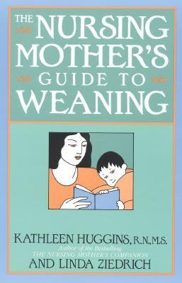 Nursing Mother's Guide to Weaning N/A 9781558320659 Front Cover
