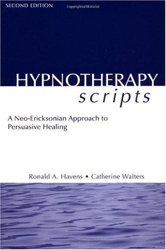 Hypnotherapy Scripts A Neo-Ericksonian Approach to Persuasive Healing 2nd 2003 (Revised) edition cover