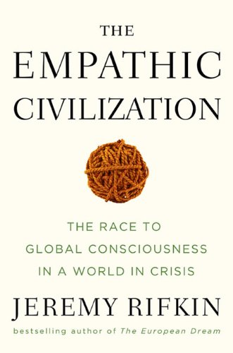 Empathic Civilization The Race to Global Consciousness in a World in Crisis  2009 edition cover