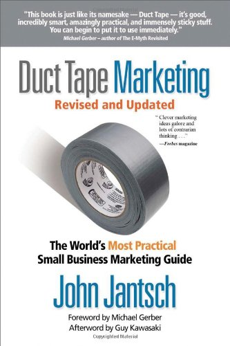 Duct Tape Marketing The World's Most Practical Small Business Marketing Guide  2011 (Revised) 9781595554659 Front Cover