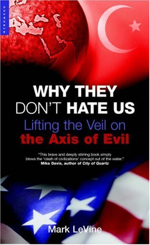 Why They Don't Hate Us Lifting the Veil on the Axis of Evil  2005 edition cover
