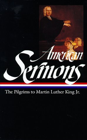 American Sermons The Pilgrims to Martin Luther King Jr. N/A edition cover
