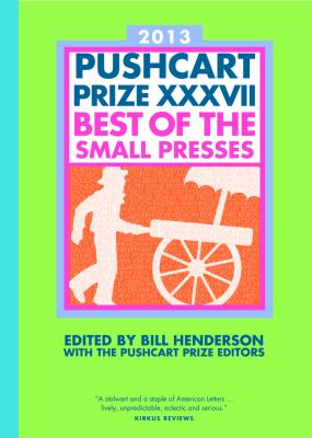 Pushcart Prize XXXVII Best of the Small Presses N/A edition cover