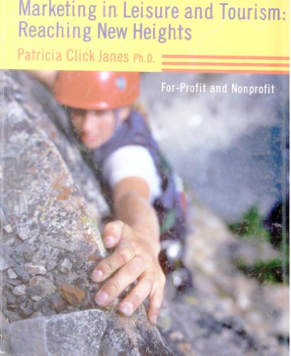 Marketing in Leisure and Tourism Reaching New Heights  2006 9781892132659 Front Cover