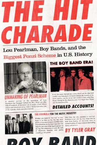 Hit Charade Lou Pearlman, Boy Bands, and the Biggest Ponzi Scheme in U. S. History  2008 9780061579660 Front Cover