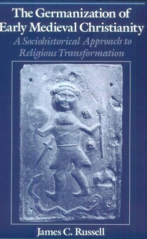 Germanization of Early Medieval Christianity A Sociohistorical Approach to Religious Transformation  1996 edition cover