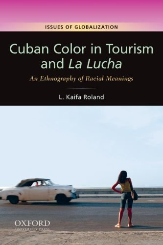 Cuban Color in Tourism and la Lucha An Ethnography of Racial Meaning  2010 edition cover