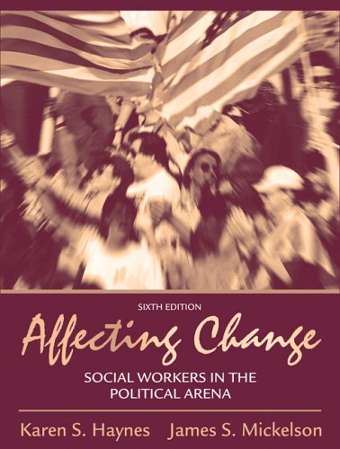 Affecting Change Social Workers in the Political Arena 6th 2006 (Revised) edition cover