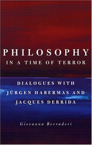 Philosophy in a Time of Terror Dialogues with Jurgen Habermas and Jacques Derrida  2003 edition cover
