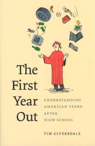 First Year Out Understanding American Teens after High School  2007 9780226110660 Front Cover