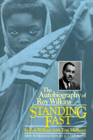 Standing Fast The Autobiography of Roy Wilkins Reprint  9780306805660 Front Cover