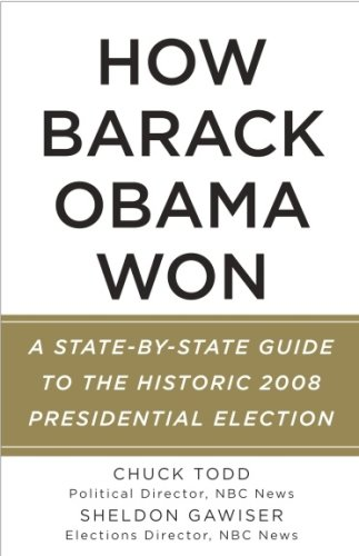 How Barack Obama Won A State-by-State Guide to the Historic 2008 Presidential Election  2009 9780307473660 Front Cover