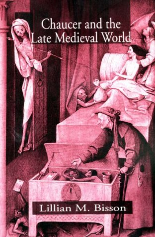 Chaucer and the Late Medieval World   1998 (Revised) edition cover