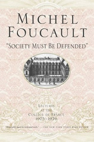 Society Must Be Defended Lectures at the Coll�ge de France 1975-1976  2003 (Revised) edition cover