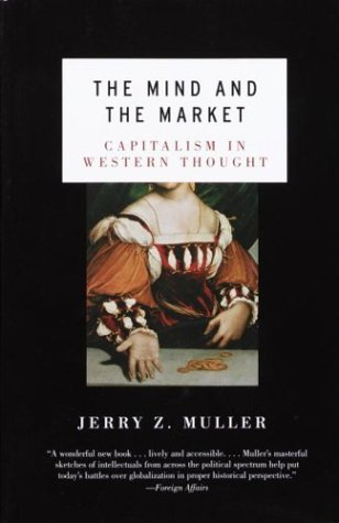 Mind and the Market Capitalism in Western Thought N/A edition cover