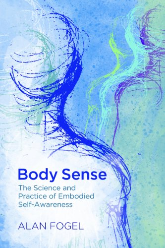 Body Sense The Science and Practice of Embodied Self-Awareness  2013 edition cover