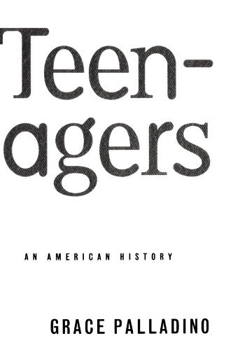 Teenagers An American History N/A edition cover