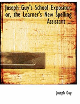 Joseph Guy's School Expositor; Or, the Learner's New Spelling Assistant:   2008 edition cover