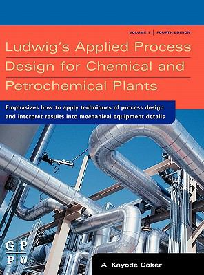 Ludwig's Applied Process Design for Chemical and Petrochemical Plants  4th 2007 edition cover