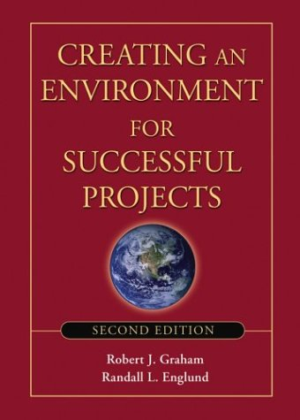 Creating an Environment for Successful Projects  2nd 2004 (Revised) edition cover