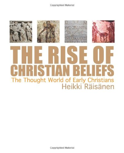 Rise of Christian Beliefs The Thought World of Early Christians  2009 edition cover