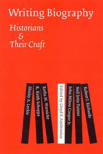 Writing Biography Historians and Their Craft  2004 edition cover