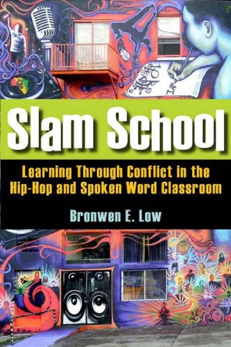 Slam School Learning Through Conflict in the Hip-Hop and Spoken Word Classroom  2011 edition cover