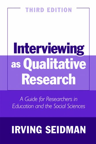 Interviewing as Qualitative Research A Guide for Researchers in Education and the Social Sciences 3rd 2005 edition cover