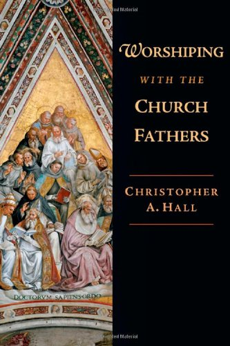 Worshiping with the Church Fathers   2009 edition cover